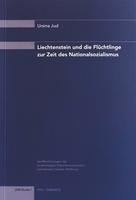 2005 Liechtenstein und die Flüchtlinge zur Zeit des Nationalsozialismus (Studie 1)