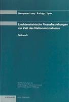 2005 Liechtensteinische Finanzbeziehungen zur Zeit des Nationalsozialismus (Studie 3, 2 Bände)