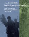 2019 «… nach dem bedrohten Vaterlande.» Josef Zwiefelhofer - Meine Kriegserlebnisse