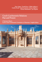 2020 Czech-Liechtenstein Relations Past and Present, Summary Report of the Czech-Liechtenstein Commission of Historians