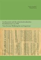 2013 Liechtenstein und die tschechoslowakischen Konfiskationen von 1945, Vom Zweiten Weltkrieg bis zur Gegenwart (Band 7 HK)