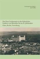 2013 Das Haus Liechtenstein in den böhmischen Ländern vom Mittelalter bis ins 20. Jahrhundert (Band 5 HK)