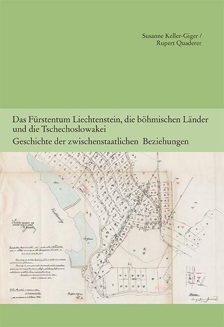 2013 Das Fürstentum Liechtenstein, die böhmischen Länder und die Tschechoslowakei, Geschichte der zwischenstaatlichen Beziehungen (Band 6 HK)