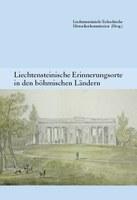 2012   Liechtensteinische Erinnerungsorte in den böhmischen Ländern (Band 1 HK)