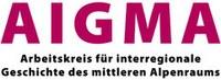 """2013, 15. November - Einladung: AIGMA Tagung - """"Einwanderung und Integration im mittleren Alpenraum im 19. und 20. Jahrhundert"""""""