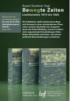 2013 Einladung zur Subskription bis 30. Oktober 2013 - Bewegte Zeiten. Liechtenstein 1914 bis 1926 - Rupert Quaderer